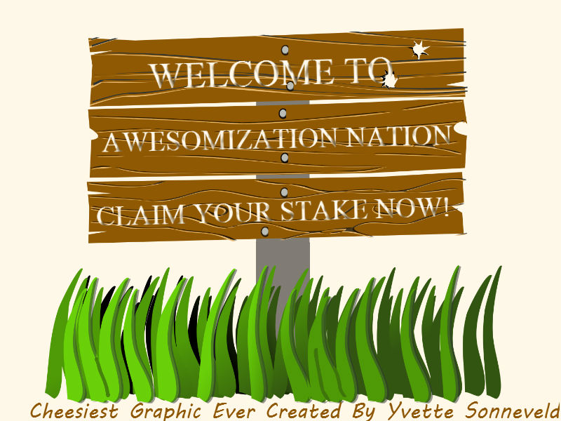 Stake Your Claim For A Piece Of Awesomization Nation Now!